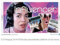 Paraguay está en el puesto 9 de los 15 países de Latinoamérica con más influencers. La plataforma internacional Influencity puso como ejemplo a Chenny TV, una youtuber paraguaya que ha alcanzo bastante notoriedad en redes sociales por sus ocurrentes videos y por sus reseñas sobre productos cosméticos y de belleza.